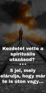 Elkezdődött a spirituális utazásod? 5 jel, hogy már te is úton vagy… 1
